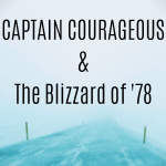 CAPTAIN-COURAGEOUS-The-Blizzard-of-78-1